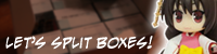 http://www.blueshinra.com/temp/tsukiboard/lets_split_boxes_SM03.png