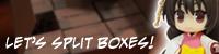 http://www.blueshinra.com/temp/tsukiboard/lets_split_boxes_SM03.png